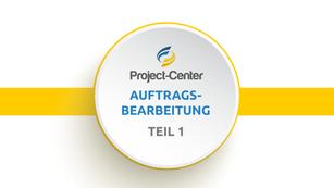 Teil1  Project-Center Auftragsbearbeitung