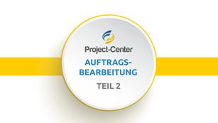 Teil 2 Project-Center Auftragsbearbeitung