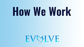 EVOLVE THERAPY — How We Work