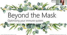 Beyond the Mask - Optimising your immune system - Session 1