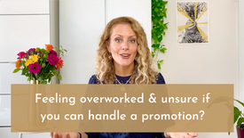 Feeling overworked & unsure if you can handle a promotion?