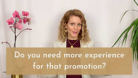 Do you need more experience for that promotion?
