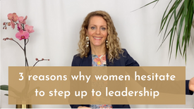 3 reasons why women hesitate to step up to leadership