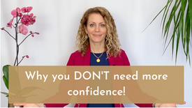 Why you DON'T need more confidence