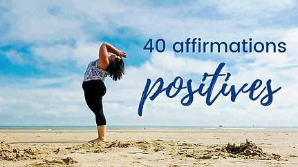 40 affirmations positives (6 min.)
