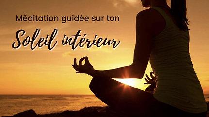 Méditation guidée - Soleil intérieur (13 min.)