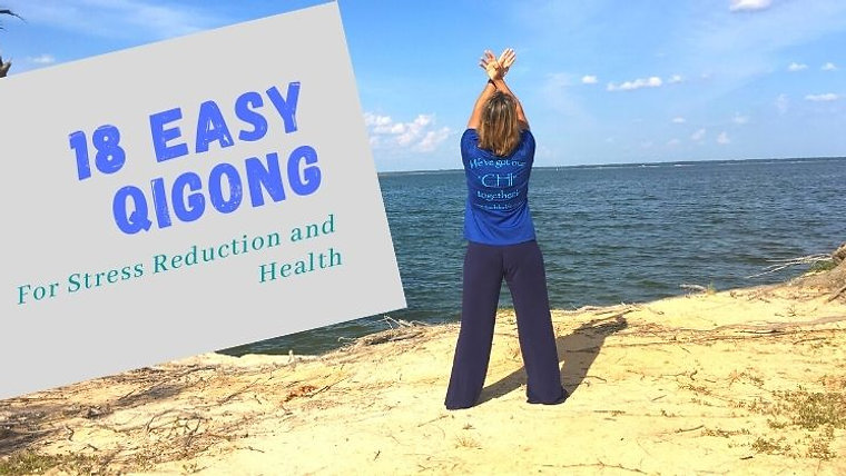 18 Easy Qigong for Stress Reduction and Health