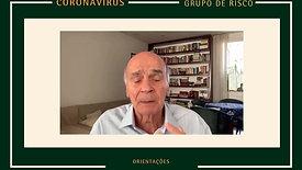 ORIENTAÇÕES - GRUPO DE RISCO - DR. DRAUZIO VARELLA