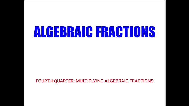 Multiplying Algebraic Fractions
