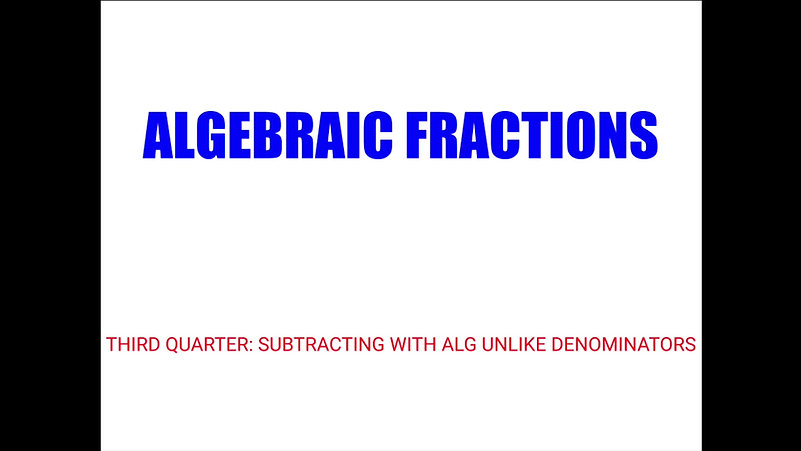 Subtracting Algebraic Fractions With Unlike Denominators