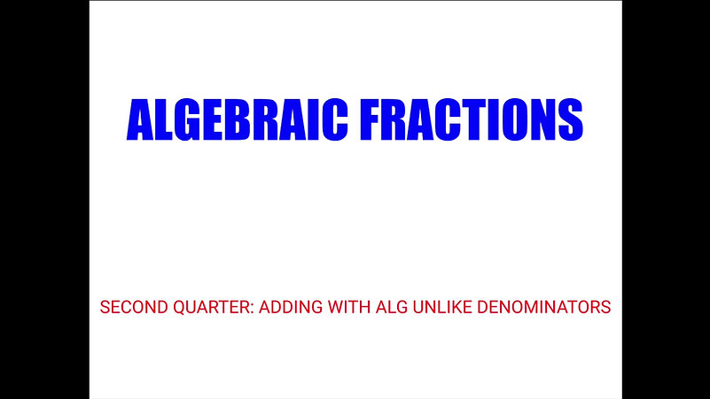 Adding Algebraic Fractions With Unlike Denominators