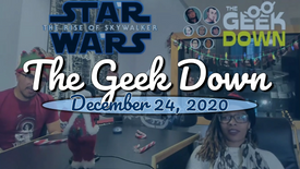 Geek Down 12-24-19 - Watchmen, Star Wars Rise of Skywalker, Jumanji Next Level, Snifter of Terror