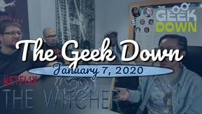 Geek Down 1-7-20 - The Witcher, Ip Man 4, Overdrive 2