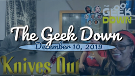 Geek Down 12-10-19 - Knives Out, BDSM, The Irishman, Black Hammer 45