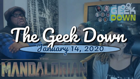 Geek Down 1-14-20 - The Mandalorian, 6 Underground, Scratcher (done)