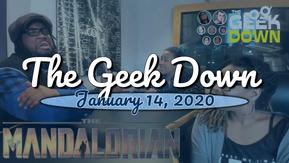 Geek Down 1-14-20 - The Mandalorian, 6 Underground, Scratcher (done)