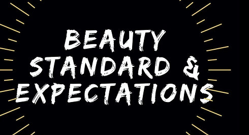Beauty, Standards and Expectations