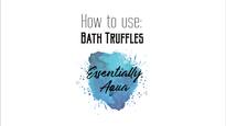 How to Use a Bath Truffle