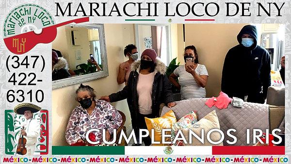 CUMPLEAÑOS Iris - El mejor mariachi de New York - Mariachi Loco de NY (347) 422-6310