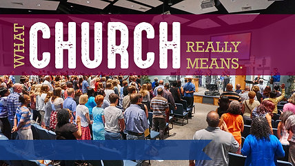 What Church Really Means