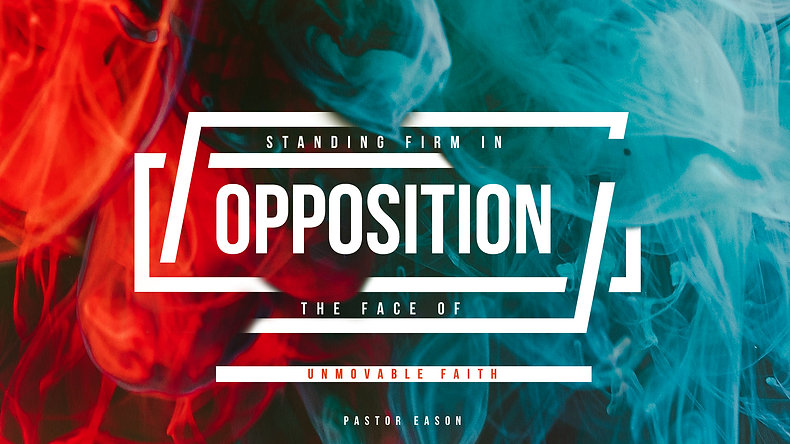 Standing Firm in the Face of Opposition Pt 2