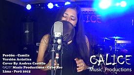 Perdón | Camila | Andrea Castillo | Clases de Canto | Academia de Música Calice en La Molina y Ate