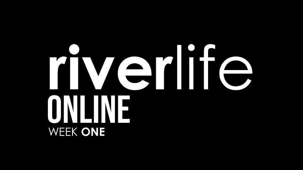 Riverlife Online Week 1