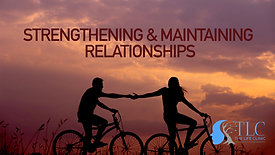 Strengthening & Maintaining Relationships Using Attachment Theory
