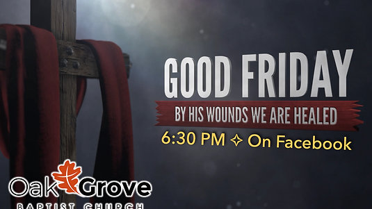 OGBC Good Friday Night of Worship (April 10, 2020)