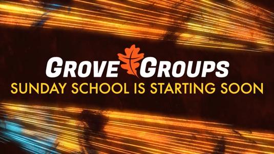 GroveGroups Sunday School Lesson (September 6, 2020)