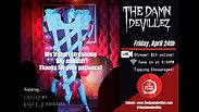 The Damn Devillez April 24th Live Stream
