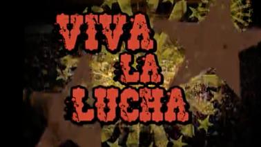 Viva La Lucha