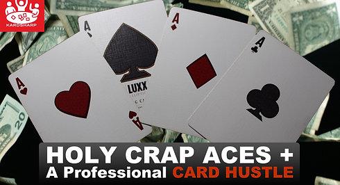 Holy Crap Aces + Pro Card Hustle