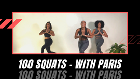 100 Squats with Paris
