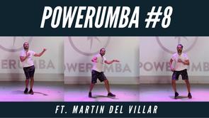 POWERUMBA #8 Ft. Martin Del Villar