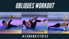 Obliques Workout Ft. #LAMAMAFITNESS