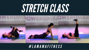 Stretch #LaMamaFitness