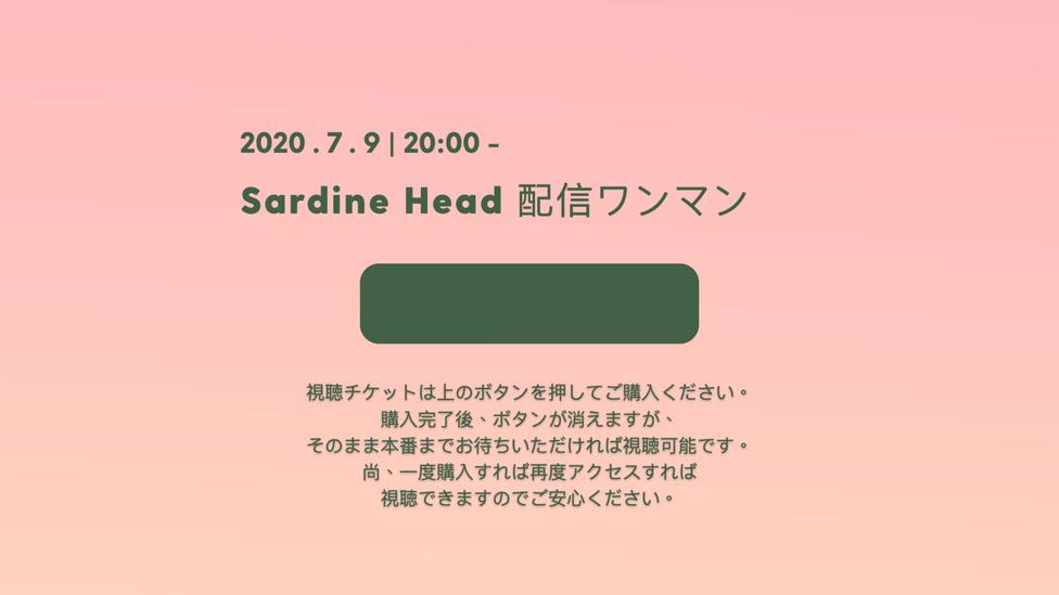 Sardine Head 配信ワンマン