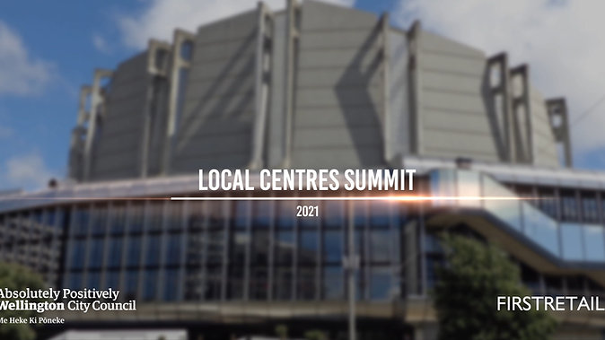 BID Local Centres Summit 2021 | Wellington City Council & First Retail Group