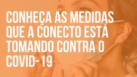 [CONECTO] AÇÕES DE PREVENÇÃO CONTRA O COVID-19