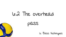 6.2 The overhead pass