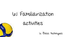 6.1 Familiarization activities