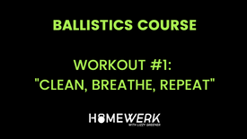 """Workout #1: """"Clean, Breathe, Repeat"""""""