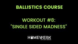"""Workout #8: """"Single Sided Madness"""""""