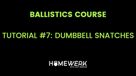 Tutorial #7: Dumbbell Snatches