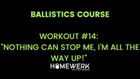 """Workout #14: """"Nothing Can Stop Me, I'm All the Way Up!"""""""