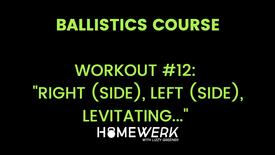 """Workout #12: """"Right (side), Left (side), Levitating..."""""""