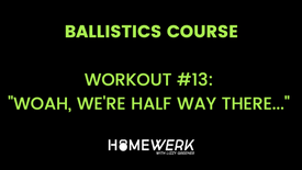 """Workout #13: """"Woah, We're Half Way There"""""""