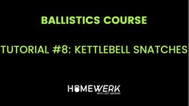 Tutorial #8: Kettlebell Snatches