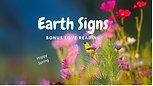 EARTH (Taurus,Virgo & Capricorn) Signs Love Bonus Reading